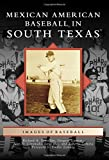 img - for Mexican American Baseball in South Texas (Images of Baseball) book / textbook / text book