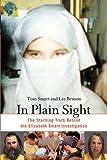 In Plain Sight: The Startling Truth Behind the Elizabeth Smart Investigation