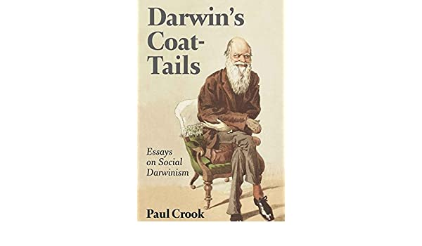 com darwin s coat tails essays on social darwinism  com darwin s coat tails essays on social darwinism 0000820481386 paul crook books