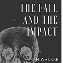 The Fall and the Impact: Short Stories, Book 1 Audiobook by Ben Walker Narrated by Robert Jan Kortooms