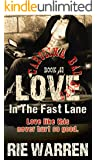 Love: In the Fast Lane (Alpha Male Romance) (Carolina Bad Boys Book 2)