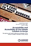 Acceptability and Accessibility of the Female Condom in Keny, Nzioki Japheth Mativo and Okello - Agina Bonaventure M., 3844309225