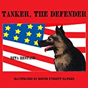 Tanker the Defender: Doggie Heroes, Volume 2 | Rita Hestand