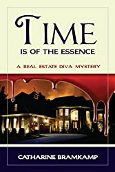 Time is of the Essence: Walk to town/Run from the fire (The Real Estate Diva Mysteries Book 2)