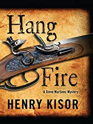 Hang Fire (A Steve Martinez Mystery)
