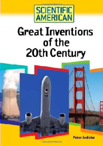Great Inventions of the 20th Century (Scientific American (Chelsea House)) ebook