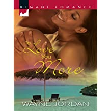 To Love You More (Kimani Romance)