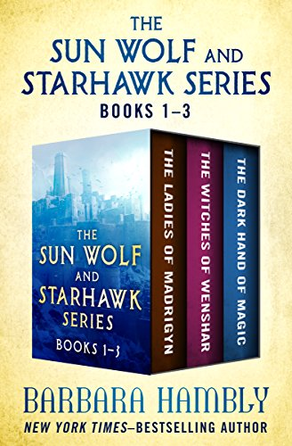 Lady Wolf (The Sun Wolf and Starhawk Series Books 1–3: The Ladies of Mandrigyn, Witches of Wenshar, and The Dark Hand of Magic)