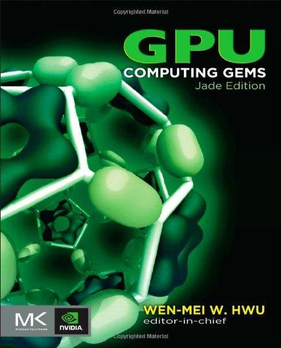 GPU Computing Gems, Jade Edition by Wen-mei W. Hwu, Publisher : Morgan Kaufmann
