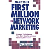 Make Your First Million In Network Marketing: Proven Techniques You Can Use to Achieve Financial Suc: Written by Mary Christensen, 2001 Edition, Publisher: Adams Media [Paperback]