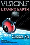 img - for Visions: Leaving Earth (Volume 1) book / textbook / text book