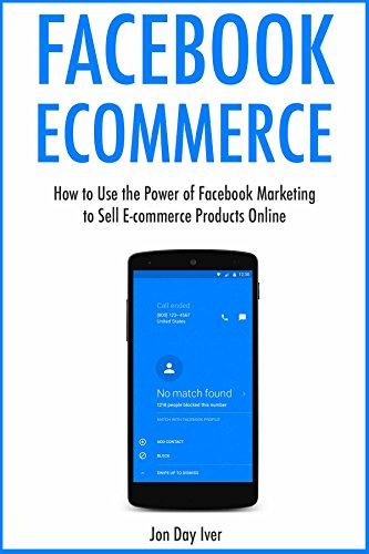 Facebook Marketing Book (Facebook Ecommerce:  How to Use the Power of Facebook Marketing to Sell  E-commerce Products)