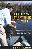 Lefty's Little Fly-Fishing Tips, Lefty Kreh, 1585746290