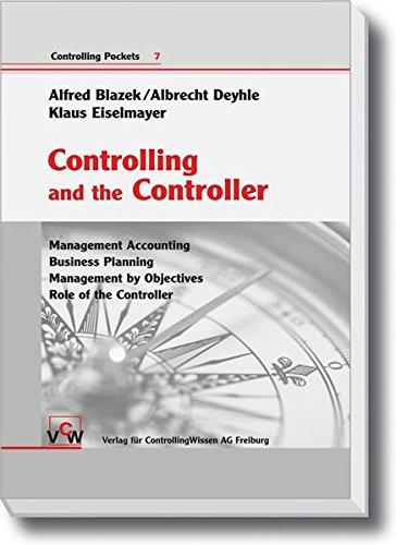 Controlling and the Controller Gebundenes Buch – 15. November 2010 Alfred Blazek Albrecht Deyhle Klaus Eiselmayer Verlag für ControllingWissen