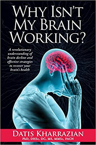 Why Isn't My Brain Working?: A Revolutionary Understanding