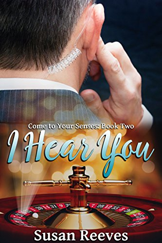 I Hear You (Come to Your Senses Book 2) by [Reeves, Susan]