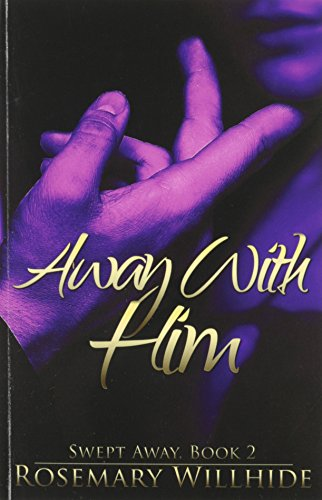 Away With Him: Swept Away, Book 2