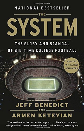 Books : The System: The Glory and Scandal of Big-Time College Football by Jeff Benedict (2014-08-26)