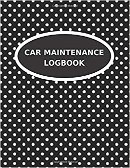 car maintenance logbook keep a record of your vehicle routine