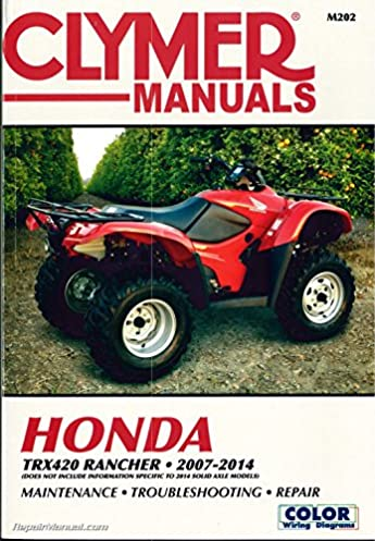 m202 honda trx420 rancher atv clymer service manual 2007 2014 rh amazon com Honda Rancher Service Manual Honda Rancher ATV Owners Manual