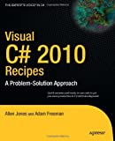 Visual C# 2010 Recipes, Allen Jones and Matthew MacDonald, 1430225254