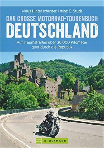 motorradtouren-deutschland-auf-traumstrassen-ber-30-000-kilometer-quer-durch-die-republik-das-grosse-motorrad-tourenbuch-deutschland-in-einem-motorradfhrer-inkl-alpenpsse