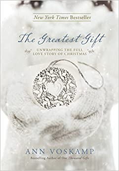 Image result for the greatest gift ann voskamp