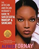 img - for The African American Woman's Guide to Successful Makeup and Skincare, Revised Edition by Alfred Fornay (2002-03-01) book / textbook / text book