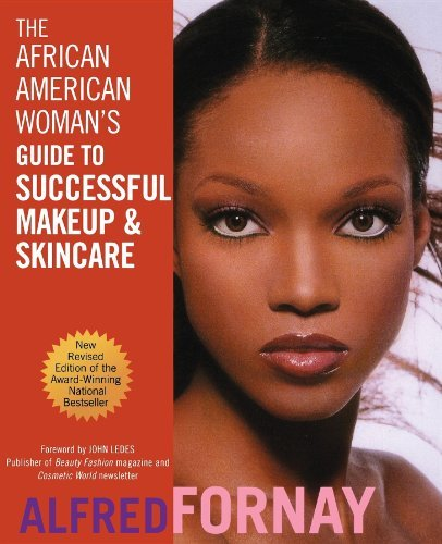 Books : The African American Woman's Guide to Successful Makeup and Skincare, Revised Edition by Alfred Fornay (2002-03-01)