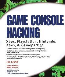 Game Console Hacking: Xbox, PlayStation, Nintendo, Game Boy, Atari, & Sega