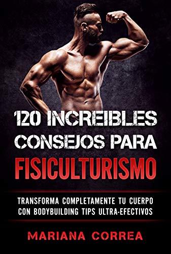 JOS PARA FISICULTURISMO: TRANSFORMA COMPLETAMENTE TU CUERPO CON BODYBUILDING TIPS  ULTRA-EFECTIVOS (Spanish Edition) ()