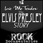 Love Me Tender: The Elvis Presley Story | Geoffrey Giuliano