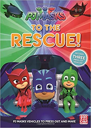 To the Rescue!: With three press-out PJ Masks vehicles to make!: Amazon.es: Pat-a-Cake, PJ Masks: Libros en idiomas extranjeros