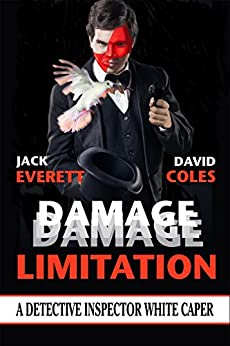 Damage Limitation: A Detective Inspector White Caper (D.I. White Mysteries Book 2) by [Everett, Jack, Coles, David]