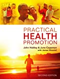 Practical Health Promotion, John Hubley and June Copeman, 0745663168