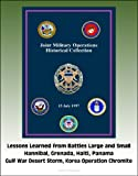 Joint Military Operations Historical Collection - Lessons Learned from Battles Large and Small, Hannibal, Grenada, Haiti, Panama, Gulf War Desert Storm, Korea Operation Chromite