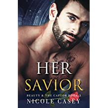 Her Savior: A Dark Romance (Beauty and the Captor Book 2)