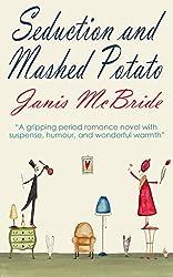 SEDUCTION & MASHED POTATO a gripping period romance novel