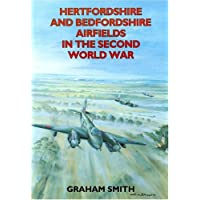 Hertfordshire and Bedfordshire Airfields in the Second World War