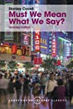 Must We Mean What We Say? (Cambridge Philosophy Classics)