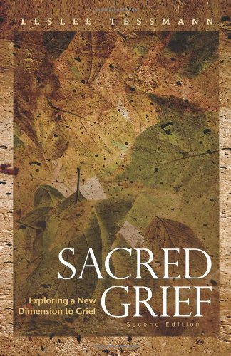 Sacred Grief: Exploring a New Dimension to Grief, Second Edition