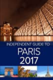 img - for The Independent Guide to Paris 2017 book / textbook / text book
