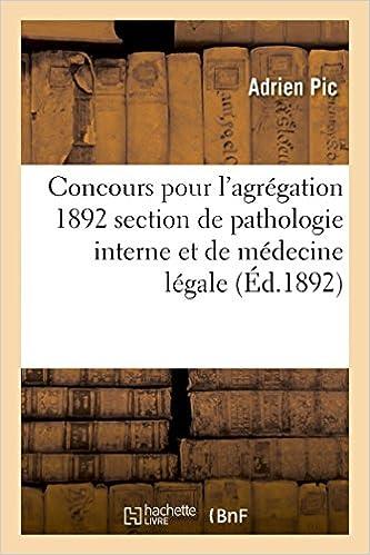 En ligne Concours pour l'agrégation 1892 section de pathologie interne et de médecine légale pdf