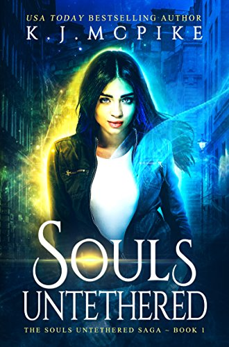 Souls Untethered (The Souls Untethered Saga Book 1)