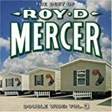 Double Wide: Vol. 3 - The Best of Roy D. Mercer