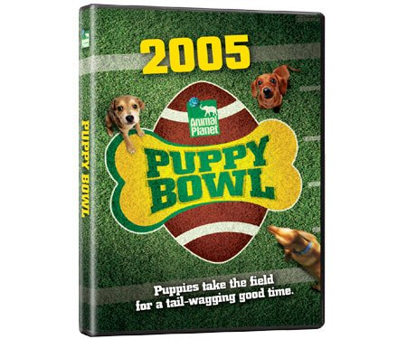 (2005 Animal Planet:  Puppy Bowl: Puppies Take the Field for a Tail-Wagging Good Time)