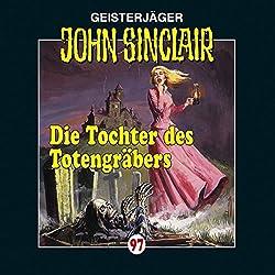 Die Tochter des Totengräbers (John Sinclair 97)
