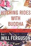 Hitching Rides with Buddha, Will Ferguson, 1841957852