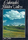 Colorado's Hidden Valleys, John Fielder, 0942394003