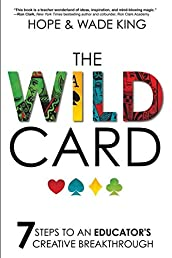 The Wild Card: 7 Steps to an Educator's Creative Breakthrough